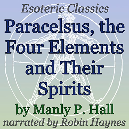 Paracelsus, The Four Elements and Their Spirits audiobook cover art