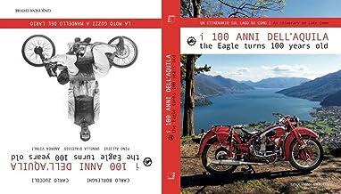 I 100 anni dell'Aquila. Un itinerario sul lago di Como-La moto Guzzi a Mandello del Lario. Ediz. italiana e inglese