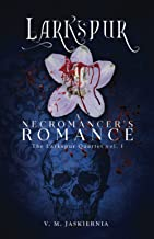 Larkspur, or A Necromancer's Romance (The Courting of Life and Death)