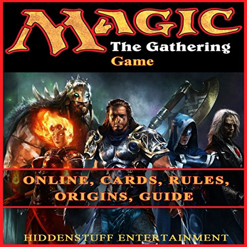 Magic the Gathering Game: Online, Cards, Rules, Origins, Guide audiobook cover art