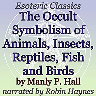 The Occult Symbolism of Animals, Insects, Reptiles, Fish and Birds cover art