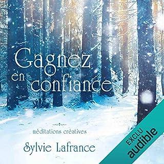 Couverture de Gagnez en confiance : Méditations créatives