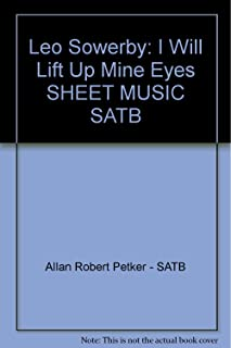 Leo Sowerby: I Will Lift Up Mine Eyes SHEET MUSIC SATB