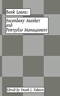 Bank Loans : Secondary Market and Portfolio Management