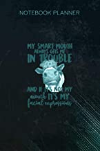Notebook Planner Womens My Smart Mouth Always Gets Me In Trouble Heifer Cow Lady: Stylish Paperback, To Do List, Daily Jou...