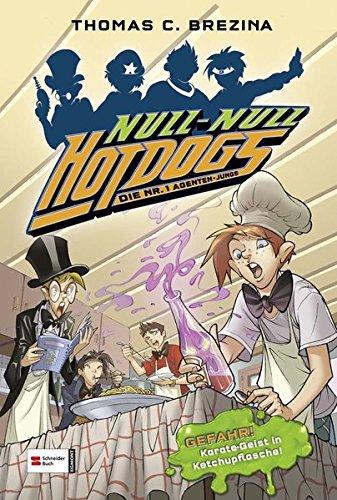 Hot Dogs - Die Nr. 1 Agenten-Jungs, Band 09: GEFAHR! Karate-Geist in Ketchupflasche!