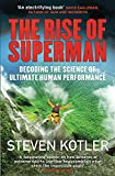 The Rise of Superman - Decoding the Science of Ultimate Human Performance