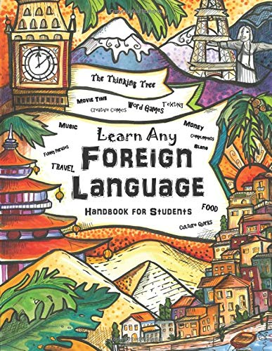 Compare Textbook Prices for Learn Any Foreign Language: Handbook for Students | The Thinking Tree | Travel, Funny Phrases, Word Games, Movie Time  ISBN 9781951435028 by Brown, Anna Miriam,Brown, Sarah Janisse
