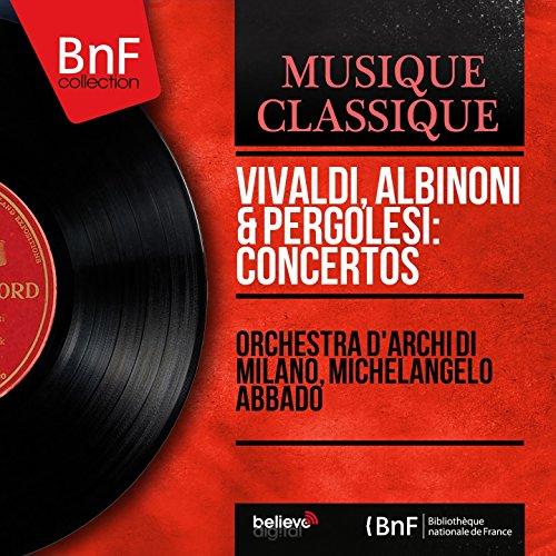 Vivaldi, Albinoni & Pergolesi: Concertos (Mono Version)