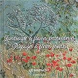 Paysages & Fleurs Brodés - Landscape & flower embroideries