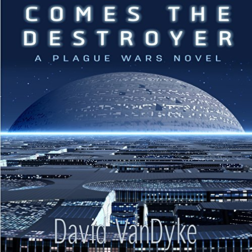Comes the Destroyer: Plague Wars Series, Book 8 cover art