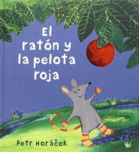 El ratón y la pelota roja/ The Mouse Who Reached the Sky