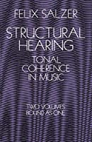 Structural Hearing: Tonal Coherence in Music (Two Volumes Bound As One)