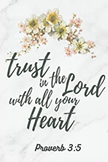 Trust in the Lord with all your Heart Proverbs 3:5 Journal Notebook