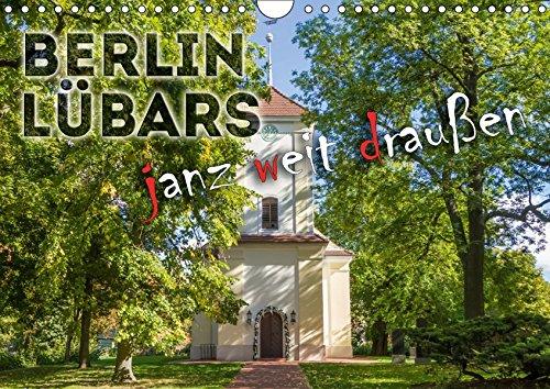 BERLIN LÜBARS janz weit draußen (Wandkalender 2019 DIN A4 quer): Der bezaubernde grüne Norden der Hauptstadt (Monatskalender, 14 Seiten )