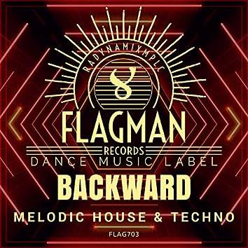 Backward Melodic House & Techno