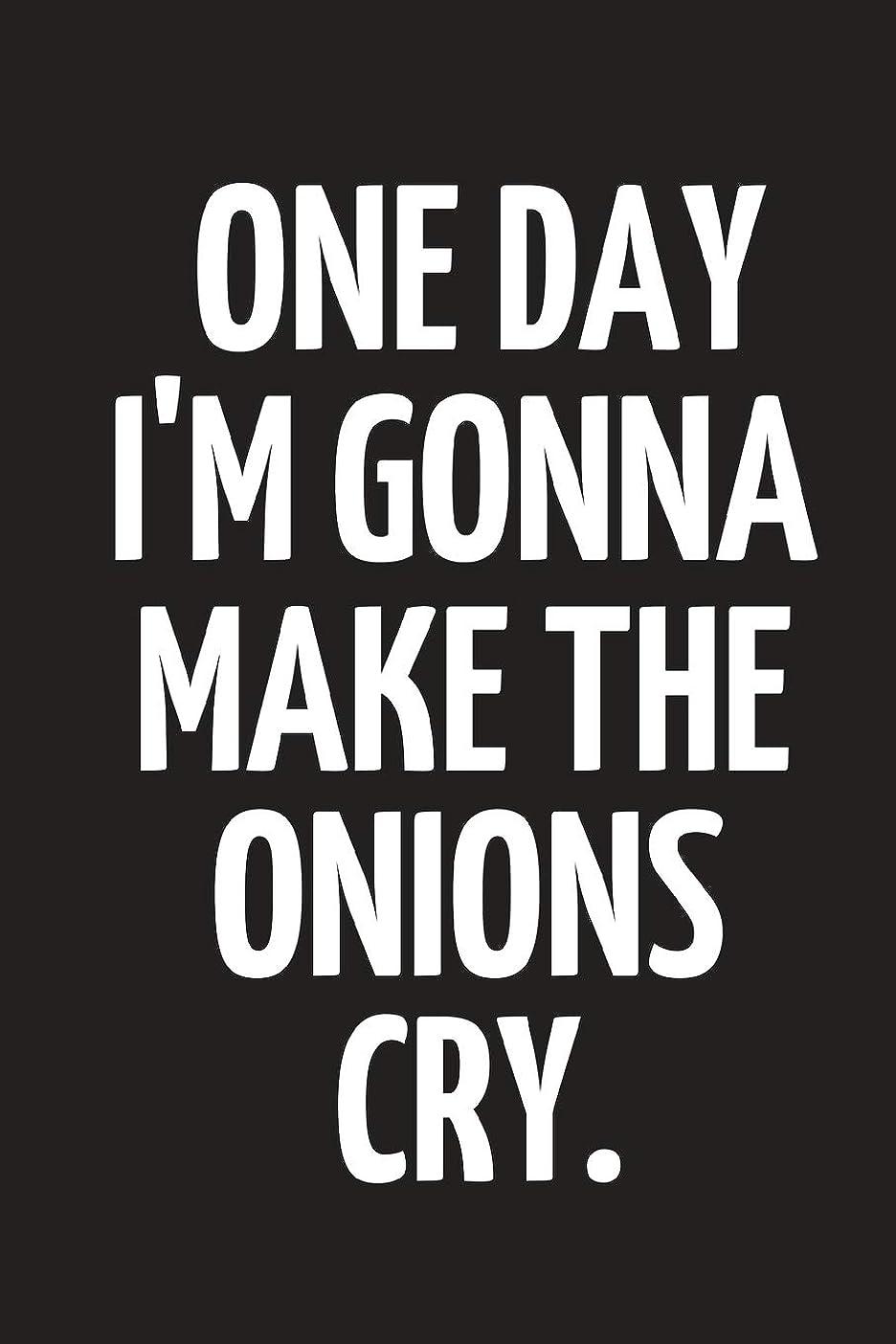 三角形太字強盗One Day I'm Gonna Make The Onions Cry: Funny Cooking, Recipes Notebook To Write In ~ Small Paperback 6