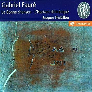 Fauré: La bonne chanson & L'horizon chimérique