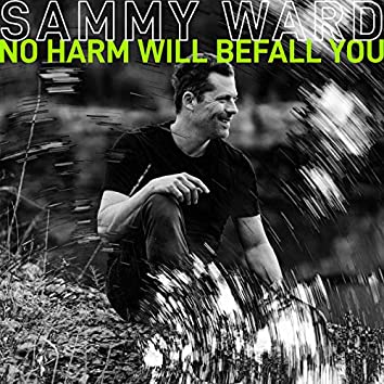 No Harm Will Befall You