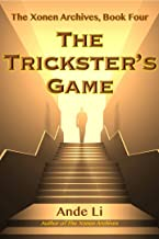 The Trickster's Game (The Xonen Archives Book 4) (English Edition)