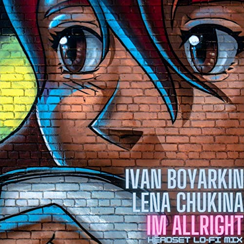 Im Allright (Headset Lo-Fi Mix)
