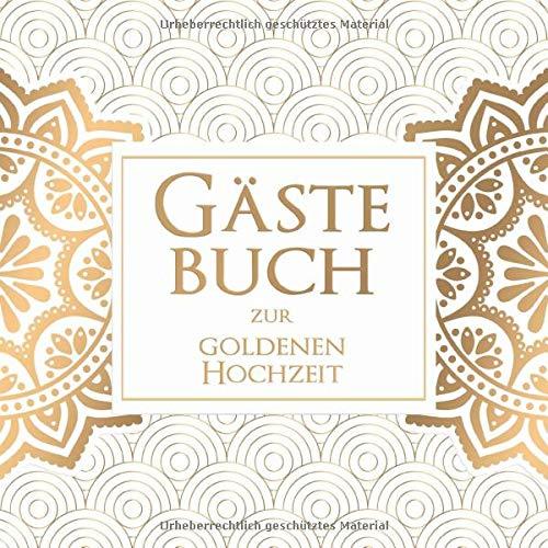 Gästebuch zur goldenen Hochzeit: 108 Seiten für die Erinnerung an diesen besonderen Tag!