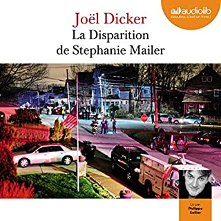La disparition de Stephanie Mailer                   De :                                                                                                                                 Joël Dicker                               Lu par :                                                                                                                                 Philippe Sollier                      Durée : 18 h et 21 min     690 notations     Global 4,1