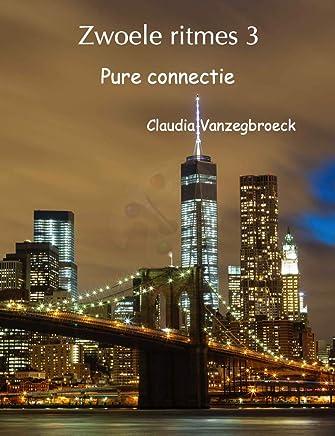Zwoele ritmes 3: Pure connectie (Zwoele  ritmes)