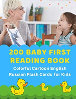 200 Baby First Reading Book Colorful Cartoon English Russian Flash Cards for Kids: Learn to read basic words in bilingual picture books. Childrens ... builder for babies, toddlers, beginners
