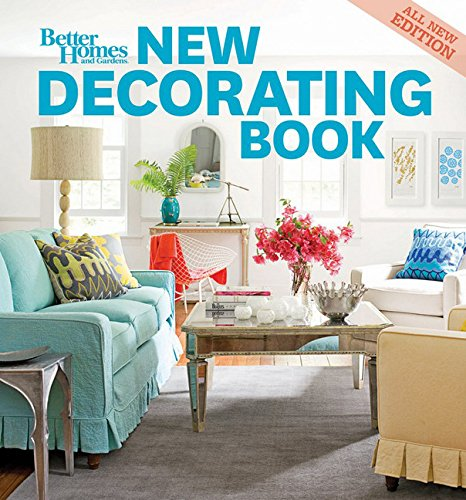 New Decorating Book, 10th Edition (Better Homes and Gardens) (Better Homes and Gardens Home) (Better Homes & Gardens Decorating)