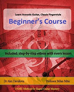 Learn Acoustic Guitar, Classic Fingerstyle: Beginner's Course by [Alex Davidovic, Milan Mitic]