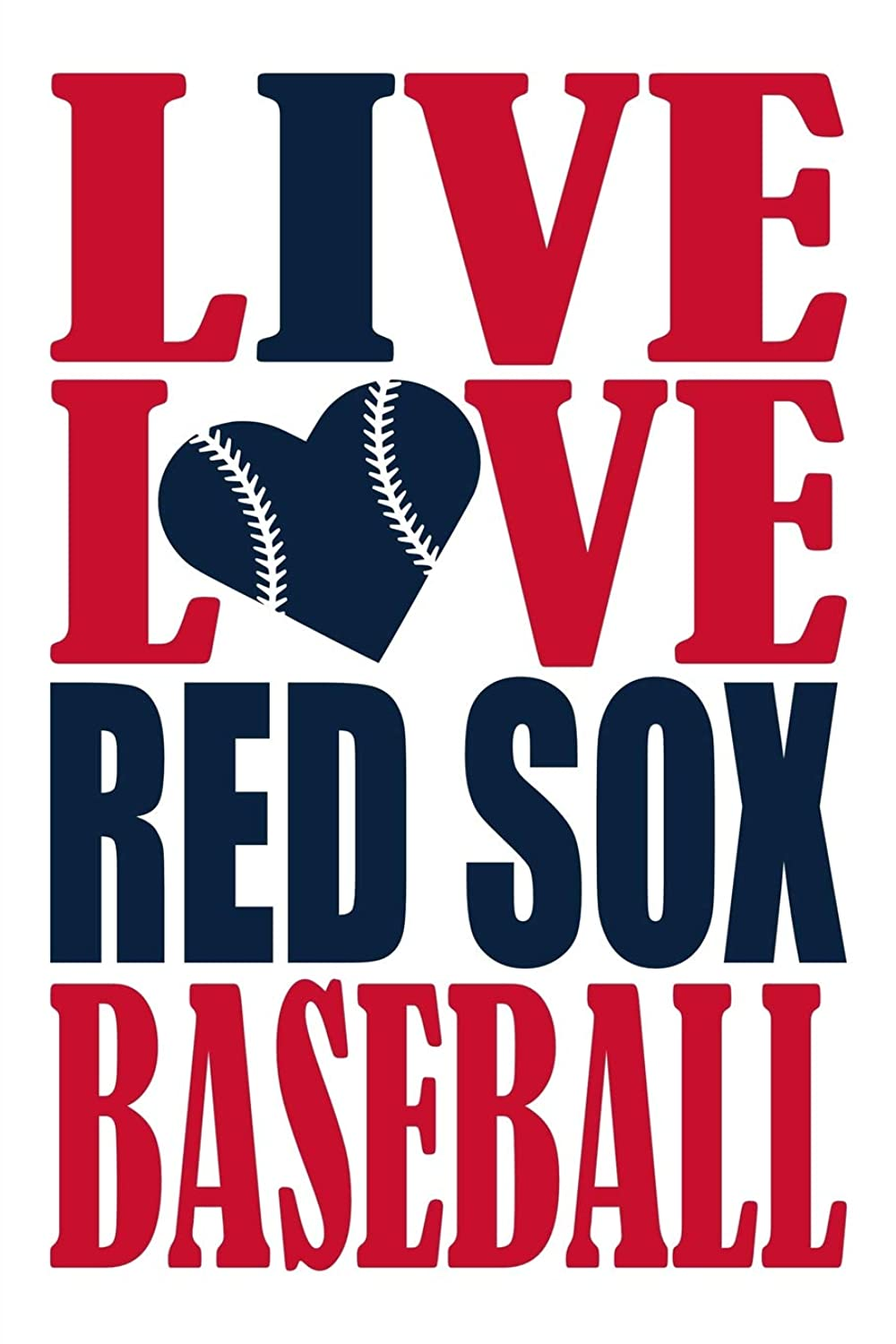 Live Love Red Sox Baseball Journal: A lined notebook for the Boston Red Sox fan, 6x9 inches, 200 pages. Live Love Baseball in red and I Heart Red Sox in blue.