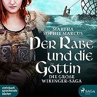 Der Rabe und die Göttin: Die große Wikinger-Saga Hörbuch