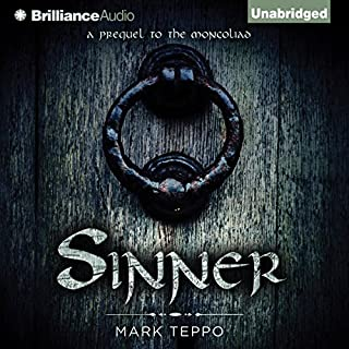 Sinner     A Prequel to the Mongoliad              By:                                                                                                                                 Mark Teppo                               Narrated by:                                                                                                                                 Luke Daniels                      Length: 1 hr and 38 mins     73 ratings     Overall 4.0