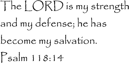 Tapestry Of Truth - Psalm 118:14 - TOT8199 - Wall and home scripture, lettering, quotes, images, stickers, decals, art, and more! - The LORD is my strength and my defense; he has become my salvati...