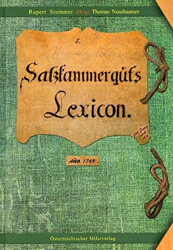 Salzkammerguts Lexikon: Bergwesen, Pfannwesen, Schiffahrt, Forstwesen