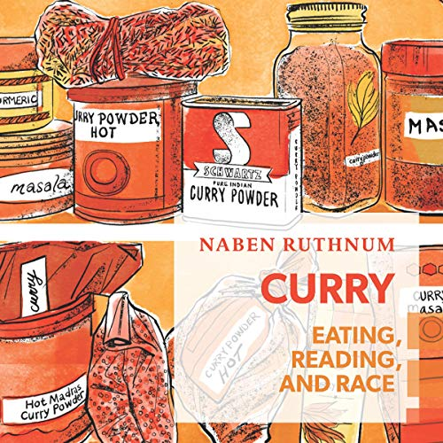 Curry     Eating, Reading, and Race              Written by:                                                                                                                                 Naben Ruthnum                               Narrated by:                                                                                                                                 Matthew Edison                      Length: 3 hrs and 30 mins     Not rated yet     Overall 0.0