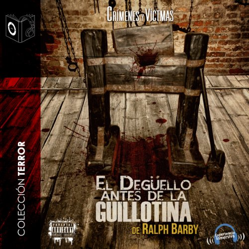 El Degüello Antes de la Guillotina [The Slaughter Before the Guillotine] audiobook cover art
