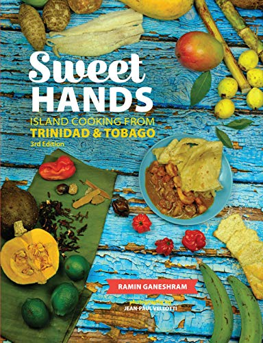 Sweet Hands: Island Cooking from Trinidad & Tobago, 3rd edition