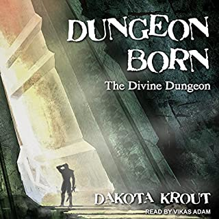 Dungeon Born     Divine Dungeon Series, Book 1              By:                                                                                                                                 Dakota Krout                               Narrated by:                                                                                                                                 Vikas Adam                      Length: 12 hrs and 32 mins     478 ratings     Overall 4.6