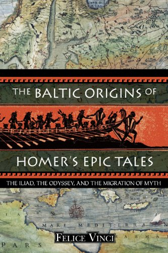 Compare Textbook Prices for The Baltic Origins of Homer's Epic Tales: The <i>Iliad,</i> the <i>Odyssey,</i> and the Migration of Myth Tra Edition ISBN 9781594770524 by Vinci, Felice