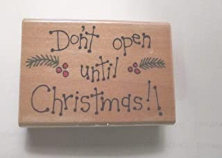 Westwater Enterprises Don't Open Until Christmas! Wood Mounted Rubber Stamp 94-02-11693