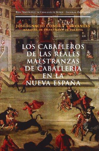 Los caballeros de las Reales Maestranzas de Caballería en la Nueva España. (Fuera de colección)