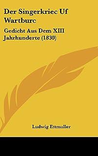 Der Singerkriec Uf Wartburc: Gedicht Aus Dem XIII Jahrhunderte (1830)