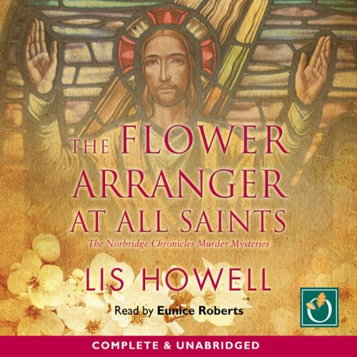 The Flower Arranger at All Saints audiobook cover art