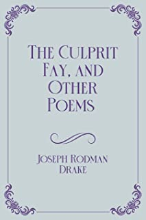 The Culprit Fay, and Other Poems: Royal Edition