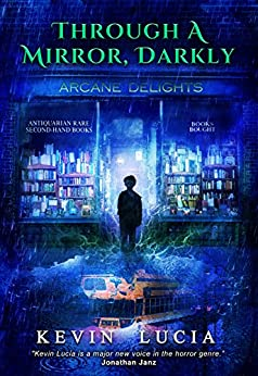 Through a Mirror, Darkly (Clifton Heights Book 3) by [Kevin Lucia, Crystal Lake Publishing, Ben Baldwin]