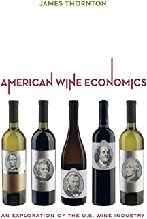 American Wine Economics: An Exploration of the U.S. Wine Industry