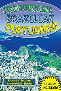 Pronouncing Brazilian Portuguese (with CD ROM) (Portuguese Edition)