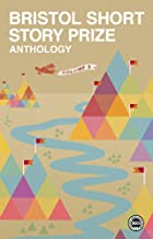 Bristol Short Story Prize Anthology: Volume 5